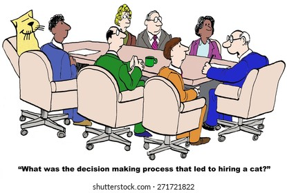 Cartoon of businessman boss asking what the decision making process was that led to the hiring of a cat.