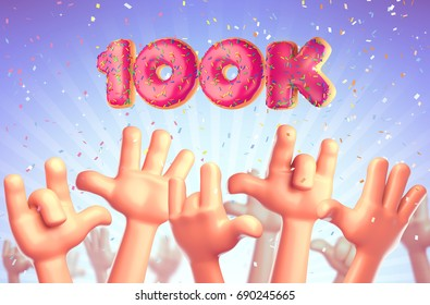 Cartoon hands on a blue background stretch upwards. One hundred thousand subscribers. 3d render