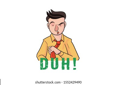 Cartoon illustration of a angry boy wearing red tie. Lettering text Duh translation- Stupid. Isolated on white background.
