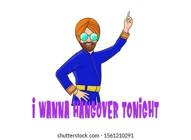 Cartoon illustration of Indian Punjabi young man enjoying. Lettering text i wanna hangover tonight. Isolated on white background.