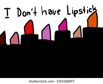 Cartoon of lipsticks with red, pink, orange and lettering I don't have lipstick