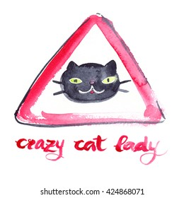 """Cartoon style triangular road sign with black cat and words """"crazy cat lady"""" painted in watercolor on white isolated background"""