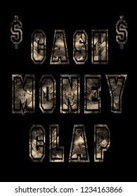 Cash money clap grunge slogan backraund