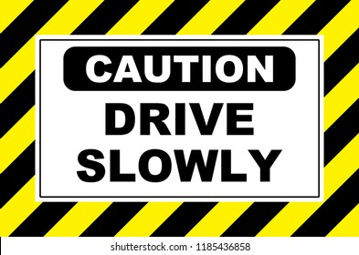 caution drive slowly sign placard board