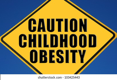 "Caution sign reading ""Caution Childhood Obesity"""