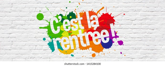 """ C'est la rentrée "": back to school in french language on brick wall banner"