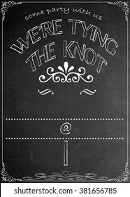 Chalkboard We're Tying The Knot Party Invitation Blackboard We're Tying The Knot  Party Celebration Invitation. Just add your  text in the empty spaces  to suit your location, date, name, etc.