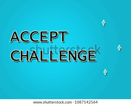 Challenges Quotes Accept Challenges That You Stock Illustration