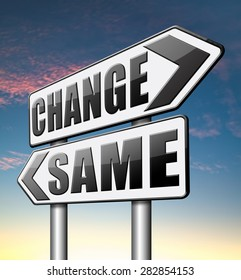 change same repeat the old or innovate and go for progress in your life career or relationship break with bad habits