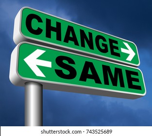 change same repeat the old or innovate and go for progress in your life career or a new relationship break with bad habits road sign  3D, illustration