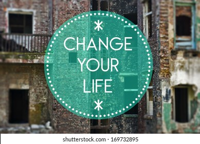 Change your life new beginning concept
