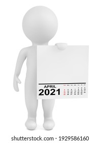 Character Holding Calendar April 2021 Year on a white background. 3d Rendering