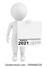 Character Holding Calendar March 2021 Year on a white background. 3d Rendering