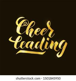 Cheerleading lettering text. Vector illustration for fans cheerleading banner, promotion, signboard, poster, advertising. Golden shimmer on black background.