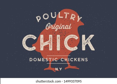Chick, poultry. Vintage logo, retro print, poster for Butchery meat shop with text typography Chick, Poultry, Domestic Chicken, chick silhouette. Label template poultry, chicken. Illustration