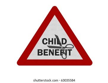 'Child Benefit Cuts' represented by a photo-realistic 'warning' sign, isolated on pure white