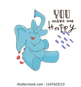 children's illustration funny blue baby elephant sitting and smiling with hand lettering phrase - you make me happy