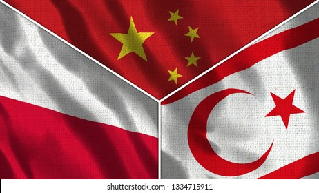 China and North Cyprus and Poland Realistic Three Flags Together - 3D illustration Fabric Texture