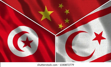 China and North Cyprus and Tunisia Realistic Three Flags Together - 3D illustration Fabric Texture