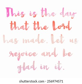 Christian Bible Verse This is The Day That The Lord Has Made Quote With Watercolor Gradient