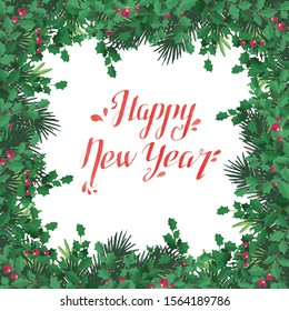 Christmas background made of fir branches in the form of a frame. Perfect for New year card, banner. Watercolor Lettering Happy New Year.