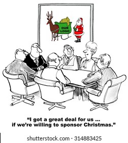 """Christmas and business cartoon showing businesspeople in meeting and Santa Claus nearby, """"I got a great deal for us... if we're willing to sponsor Christmas""""."""