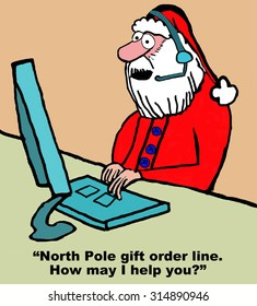 """Christmas and business cartoon showing Santa Claus as a customer service rep.  He answers the phone and says, """"North Pole gift order line.  How may I help you?'."""