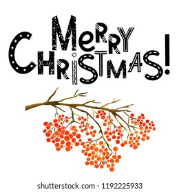Christmas card. Merry Christmas hand written font. Watercolor branch with red rowan berries hand drawn isolated on white background closeup
