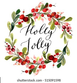 Christmas card. Watercolor painting with hand lettering. Berry wreath for Christmas. Watercolor. Holly Jolly.