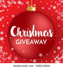 Christmas giveaway - banner template. Red Christmas ball, white snowflakes and Giveaway phrase on red background. Raster version.