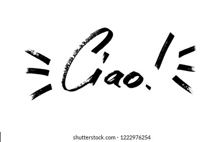 Ciao - Modern calligraphy, hand drawn marker pen lettering. (ciao = Hello and Bye in Italian)