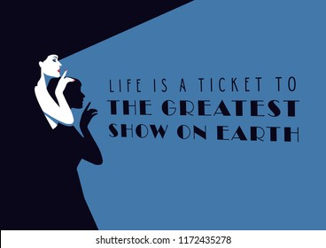 Cinematic presentation of the quote: Life is a ticket to The Greatest Show on Earth