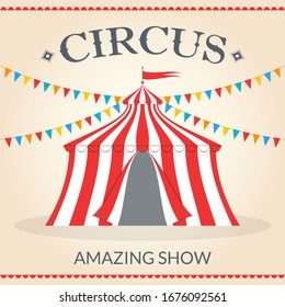 Circus banner or poster with tent. Carnival and Entertainment show invitation card template.