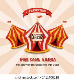 Circus tent. Vintage Fun fair poster. Bright retro frame with text.