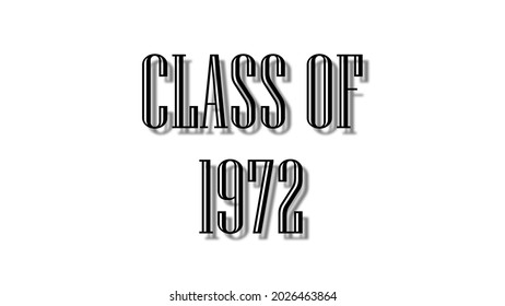 class of 1972 black lettering white background
