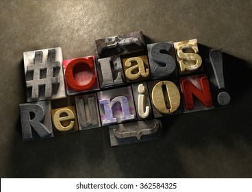 Class Reunion title on wooden ink splattered printing blocks. Grungy typography on a concrete background. Education title for reuniting graduated old school friends and class mates from years gone by.