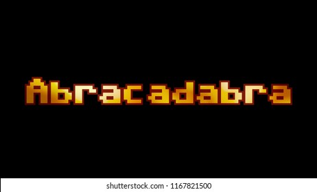 A clean 8-bit screen with the word Abracadabra. A fire glow inside the font.