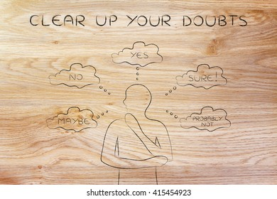 clear up your doubts: thoughtful man thinking about alternative choices and decisions