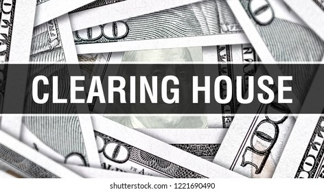 Clearing House Concept Closeup. American Dollars Cash Money,3D rendering. Clearing House at Dollar Banknote. Financial USA money banknote Commercial money investment profit concept