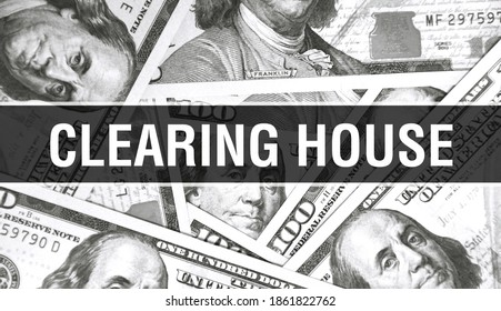 Clearing House text Concept Closeup. American Dollars Cash Money,3D rendering. Clearing House at Dollar Banknote. Financial USA money banknote Commercial money investment profit concept clearinghouse