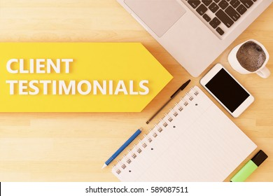 Client Testimonials - linear text arrow concept with notebook, smartphone, pens and coffee mug on desktop - 3d render illustration.