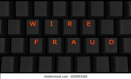 Close Up of Illuminated Glowing Keys on a Black Keyboard Spelling Wire Fraud 3d illustration
