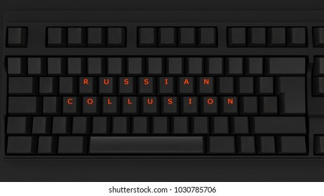 Close Up of Illuminated Glowing Keys on a Black Keyboard Spelling Russia Collusion 3d illustration