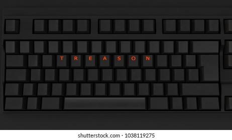 Close Up of Illuminated Glowing Keys on a Black Keyboard Spelling Treason 3d illustration