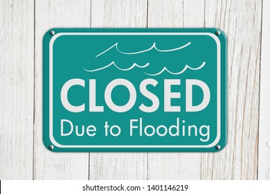Closed Due to Flooding sign on weathered whitewash textured wood 3D Illustration
