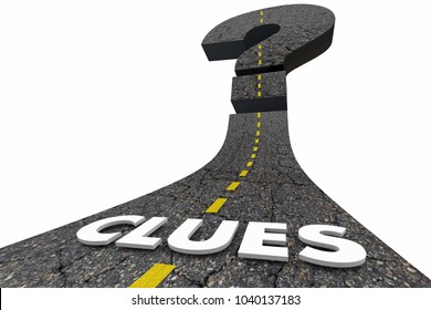 Clues Road Looking For Answers Mystery Question Mark 3d Illustration