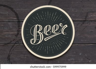 Coaster for beer with hand drawn lettering Beer. Monochrome vintage drawing for bar, pub and beer themes. Black circle for placing a beer mug or a bottle over it with lettering. Illustration