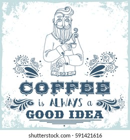 Coffee is always a good idea. Hand drawn vintage poster. Bearded hipster with coffee and cookies. It can be used as a print for bags, T-shirts, cards and other items. - Shutterstock ID 591421616