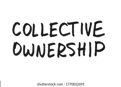 Collective Ownership! Handwritten message on a white background.