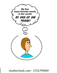 Color cartoon of a business woman thinking her five least favorite words are by end of day Friday.